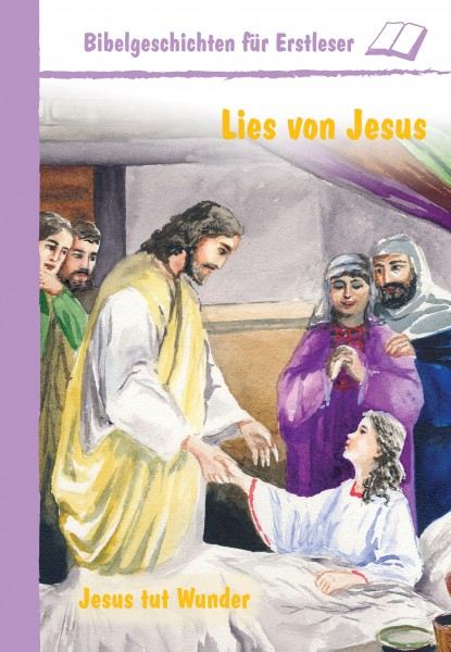 Lies von Jesus - Jesus tut Wunder
