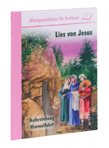 Lies von Jesus - Auferstehung, Himmelfahrt