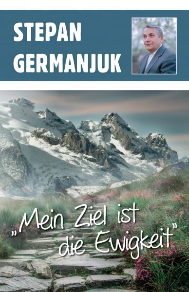 Stepan Germanjuk – Mein Ziel ist die Ewigkeit