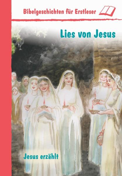 Lies von Jesus - Jesus erzählt