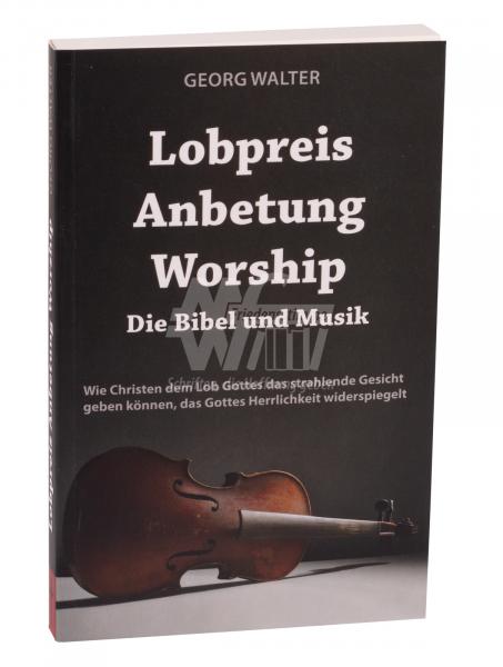 Lobpreis, Anbetung, Worship