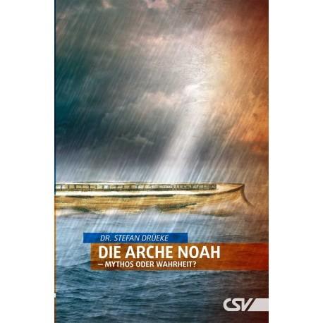 Die Arche Noah - Mythos oder Wahrheit?