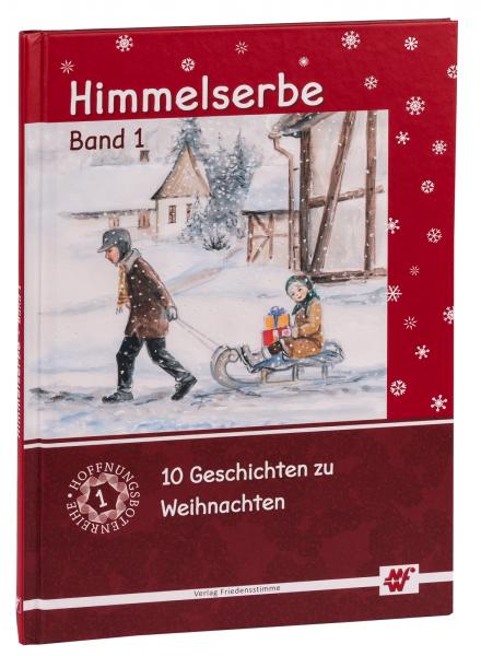 Himmelserbe Band 1 (10 Geschichten zu Weihnachten)