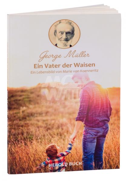 George Müller - Ein Vater der Waisen