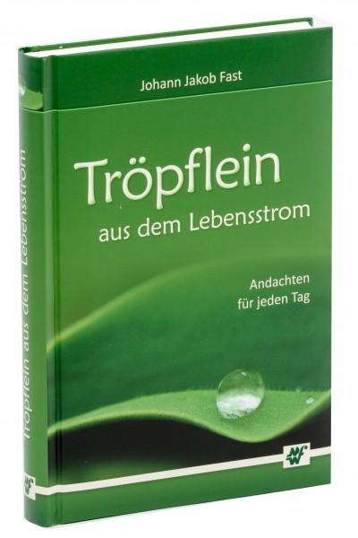 Tröpflein aus dem Lebensstrom / Andachten für jeden Tag