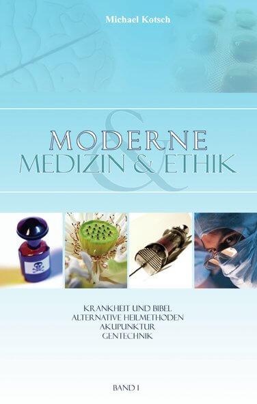 Moderne Medizin & Ethik Band 1