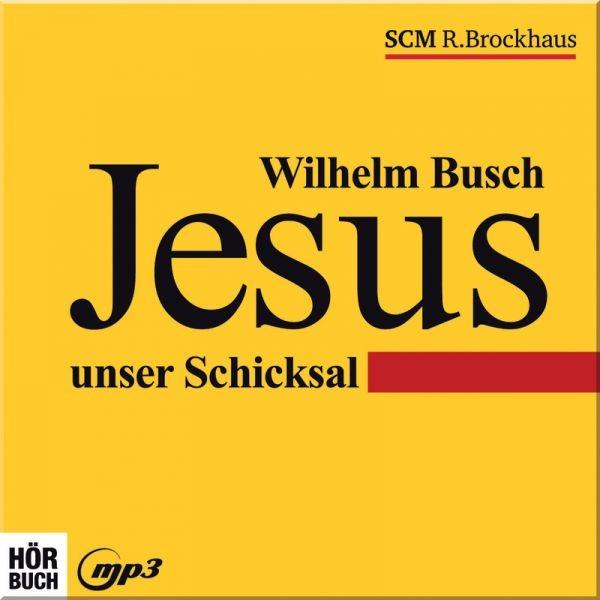 Hörbuch MP3 CD - Jesus unser Schicksal