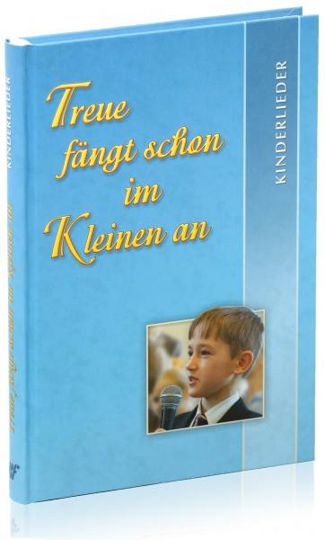 Treue fängt schon im Kleinen an (154 Kinderlieder)