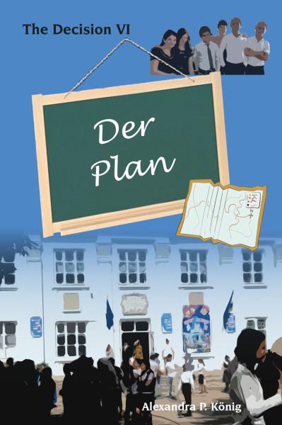 Der Plan - The Decision VI
