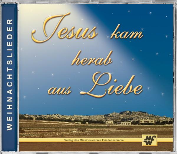 Weihnachtslieder CD - Jesus kam herab aus Liebe