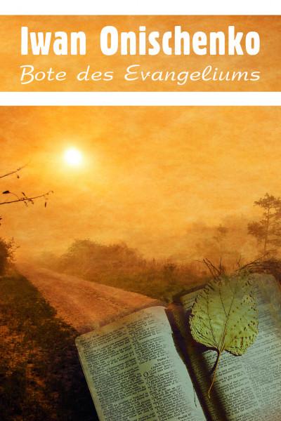 Iwan Onischenko – Bote des Evangeliums