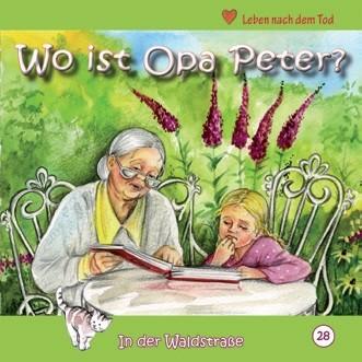 In der Waldstraße - Wo ist Opa Peter? (Heft 28)