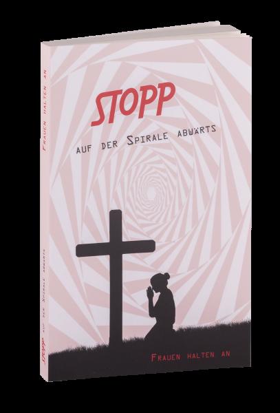 STOPP auf der Spirale abwärts - Frauen halten an