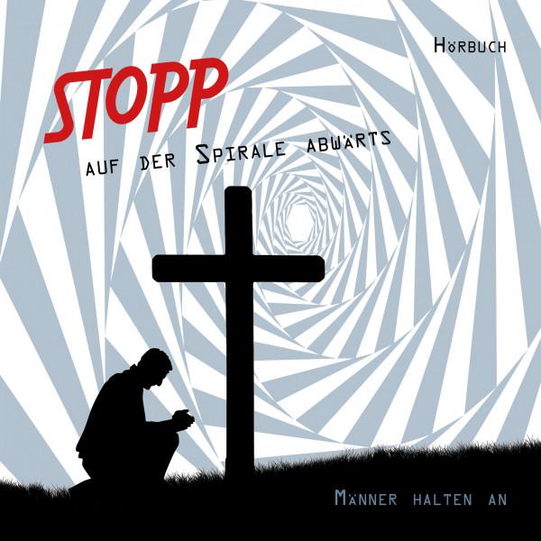 Hörbuch - Stopp auf der Spirale abwärts - Männer halten an