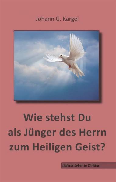 Wie stehst Du als Jünger des Herrn zum Heiligen Geist?